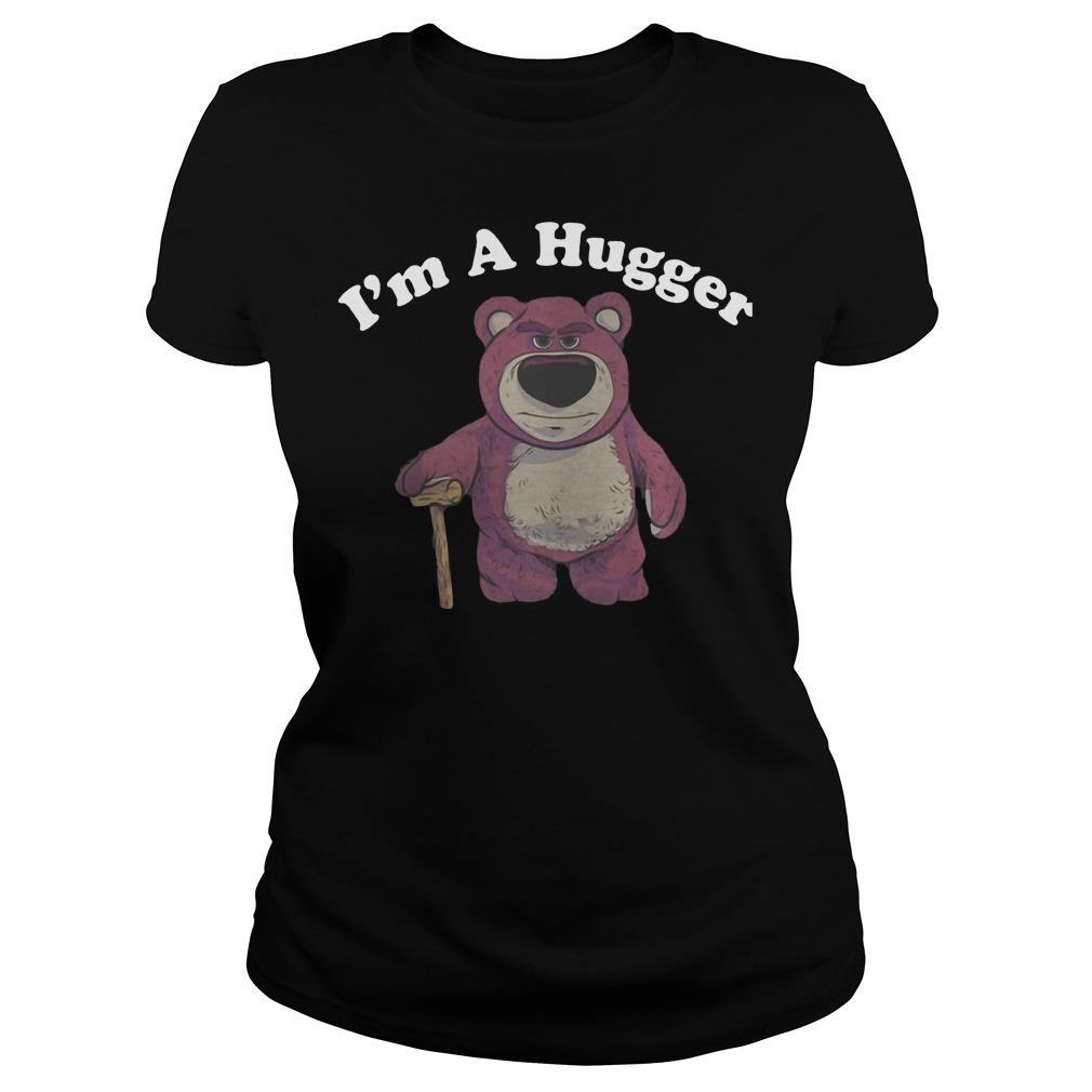 Lotso Huggin Bear I'm a Hugger ladies shirt