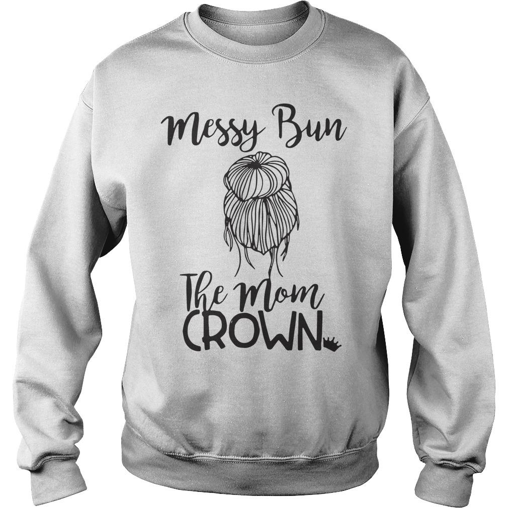 Messy bun the mom crown sweater