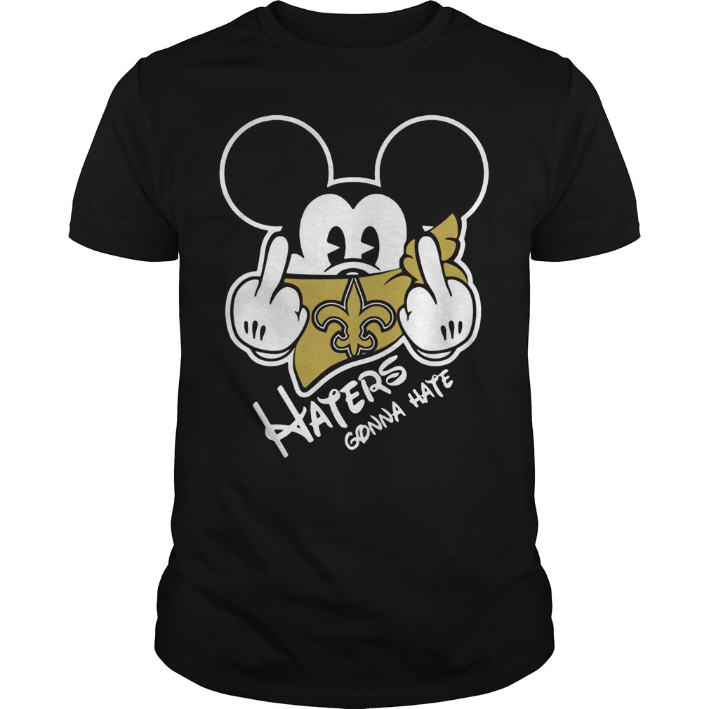 New Orleans Saints Haters Gonna Hate Mickey Mouse shirt