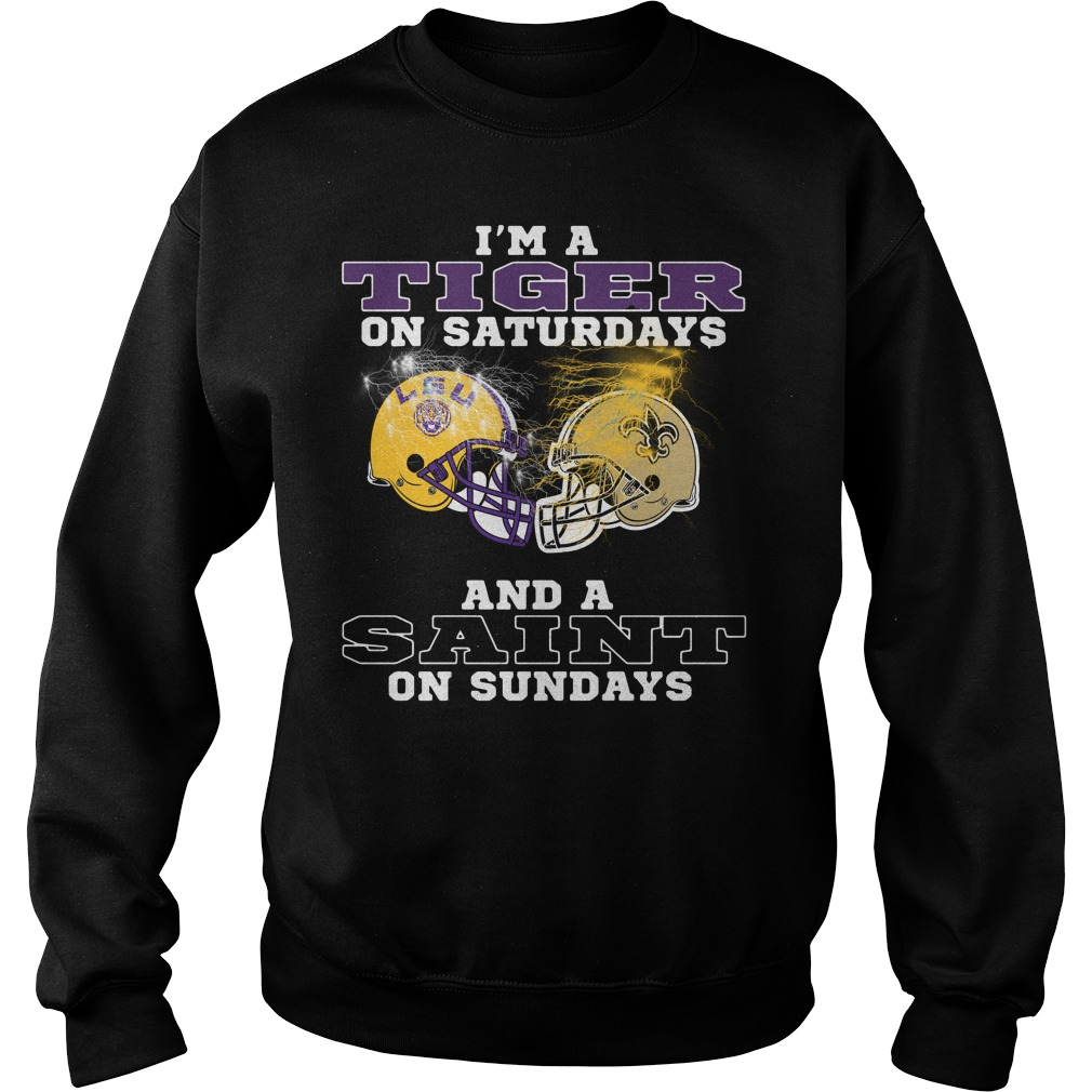 New Orleans Saints and Lsu tigers I'm a Tiger on Saturdays and a Saint on Sundays sweater