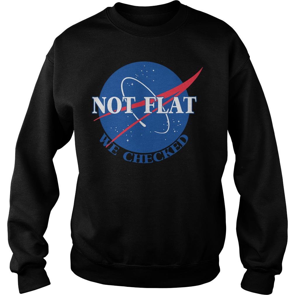 Not flat We Checked Nasa sweater