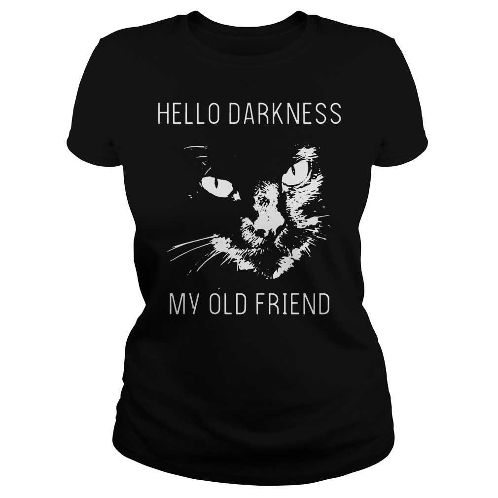 Official Cat hello darkness my old friend ladies shirt