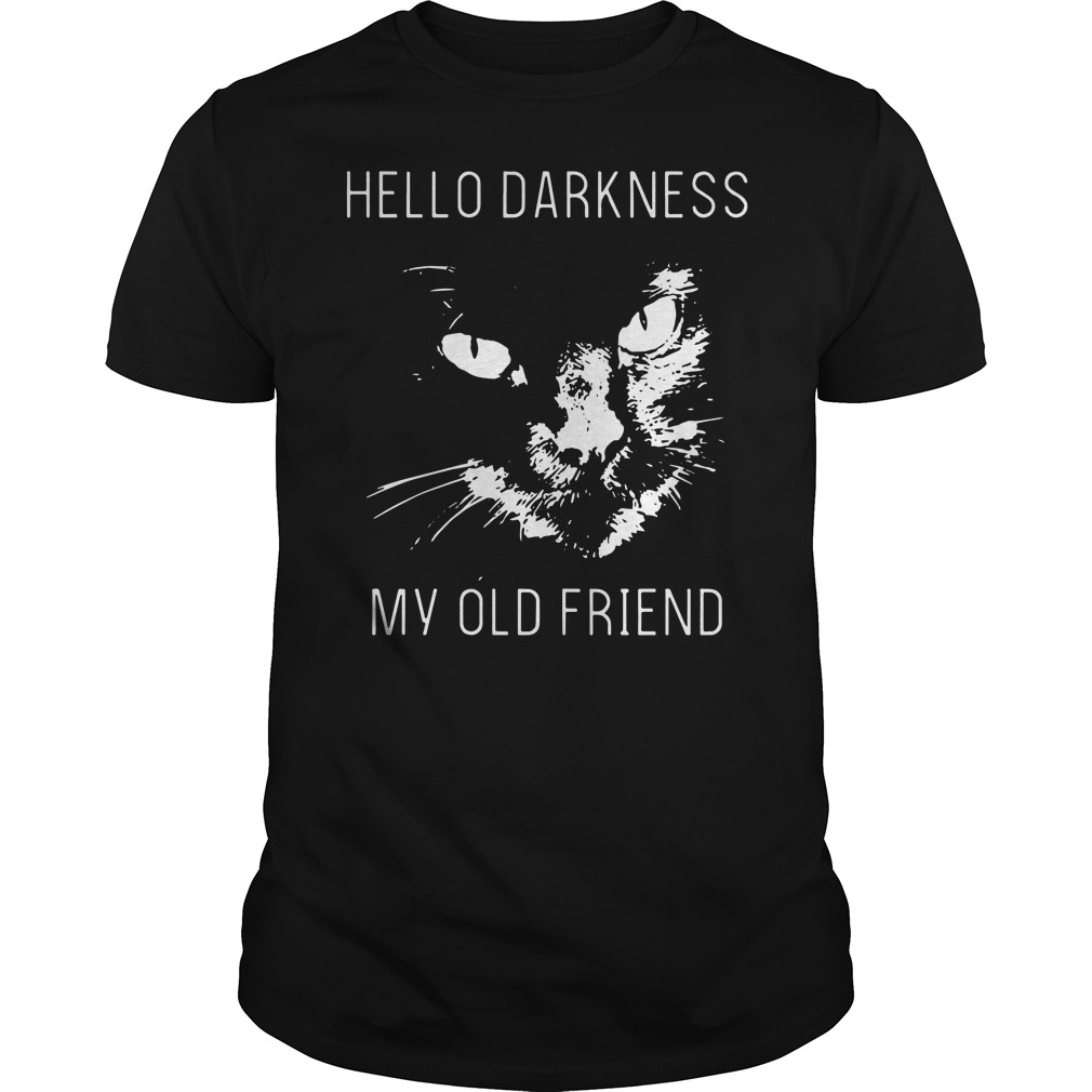 Official Cat hello darkness my old friend shirt
