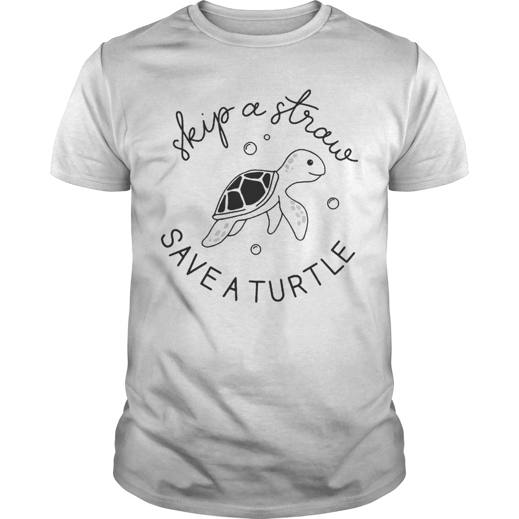 Skip a straw save a turtle shirt