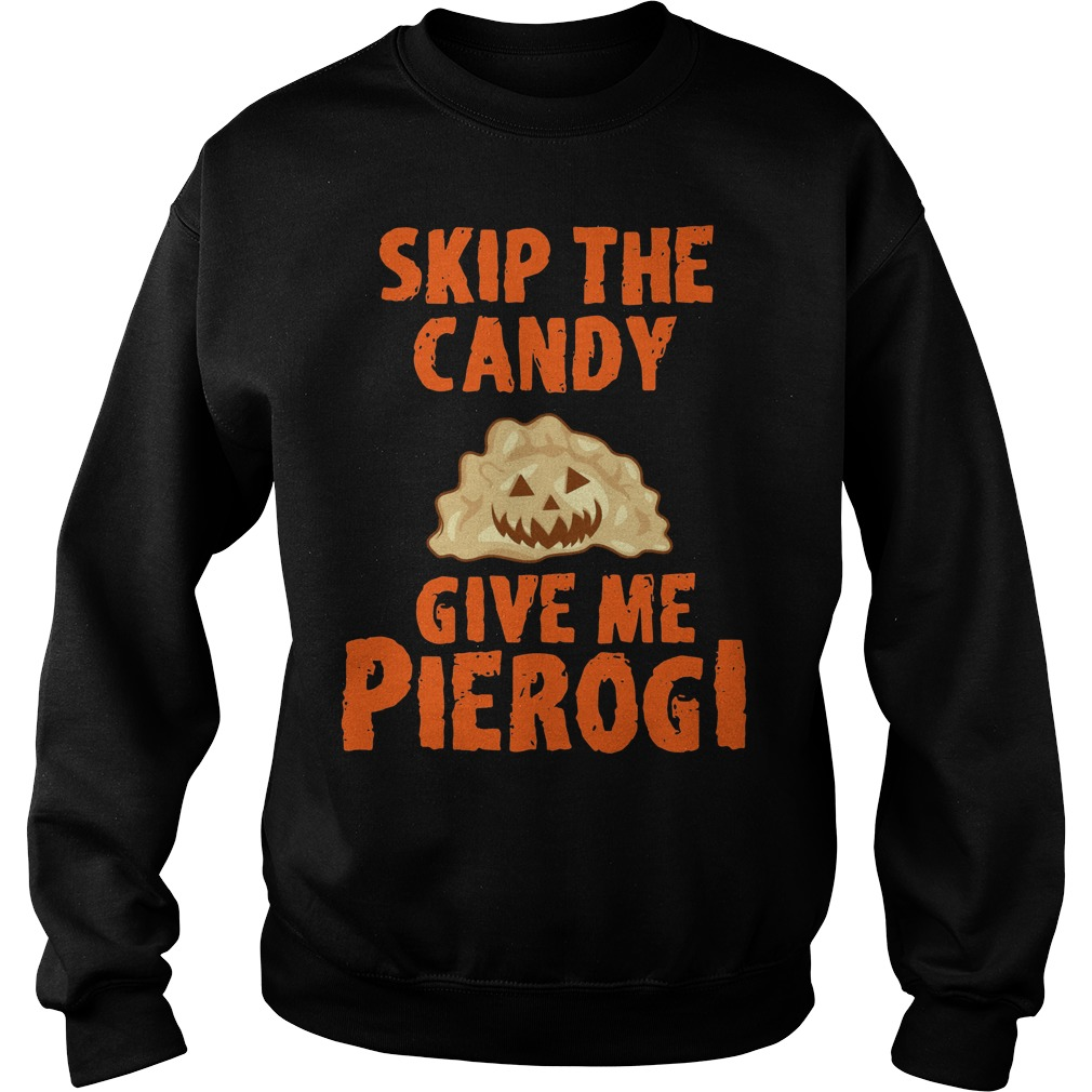 Skip the candy give me pierogi Sweater