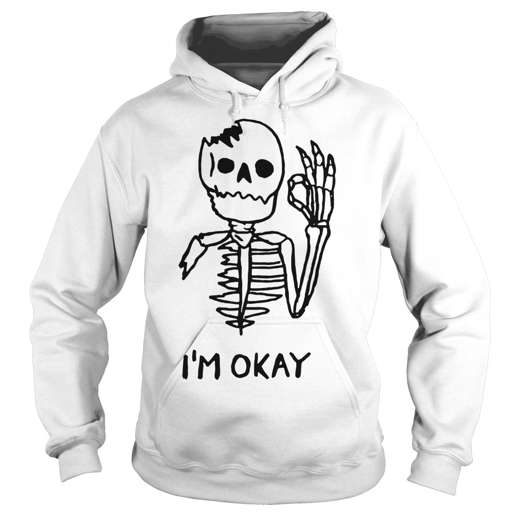 Skull I'm okay hoodie