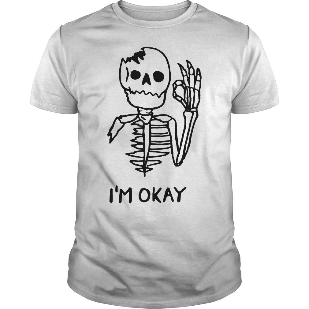 Skull I'm okay shirt