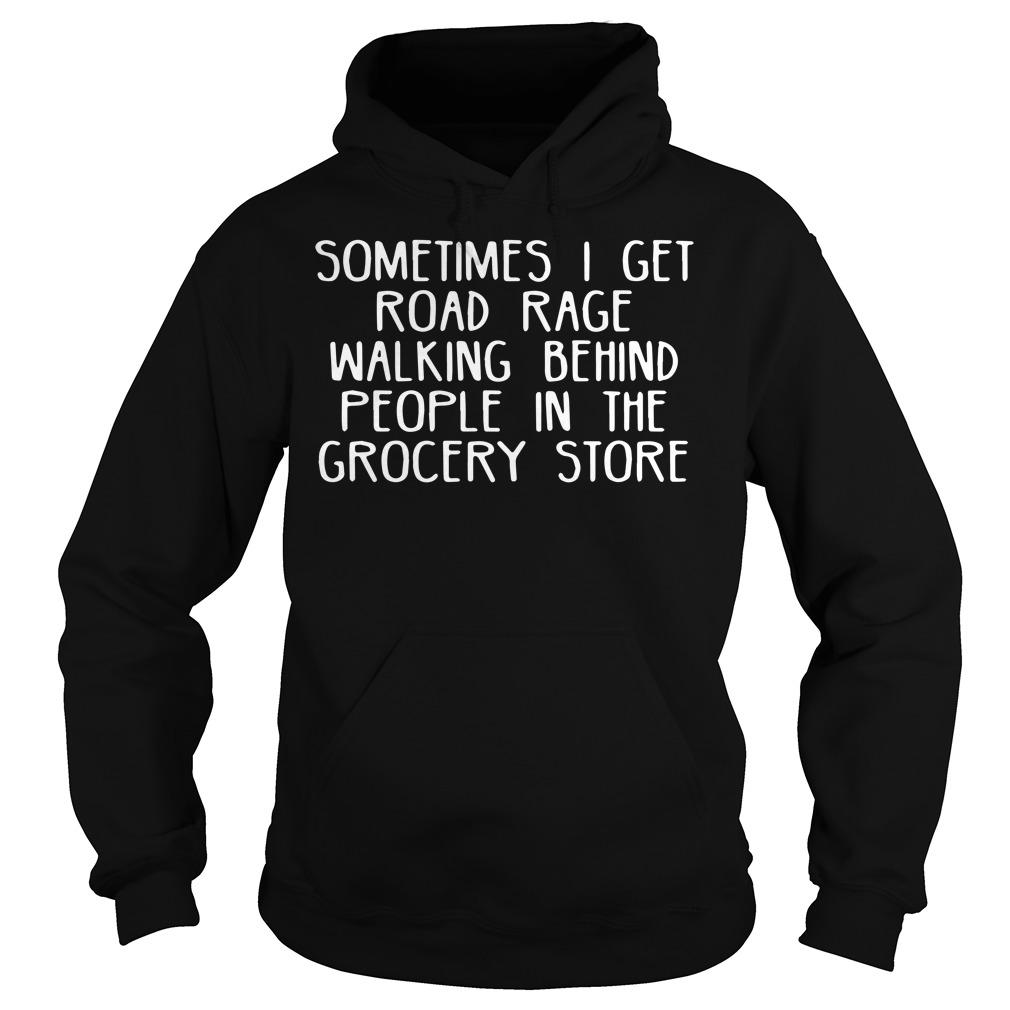 Sometimes I get road race walking behind people in the grocery store hoodie