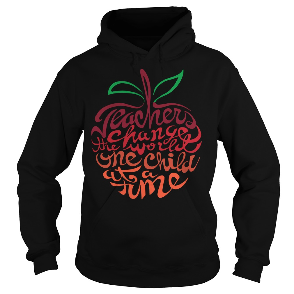 Teacher change the world one child at a time hoodie