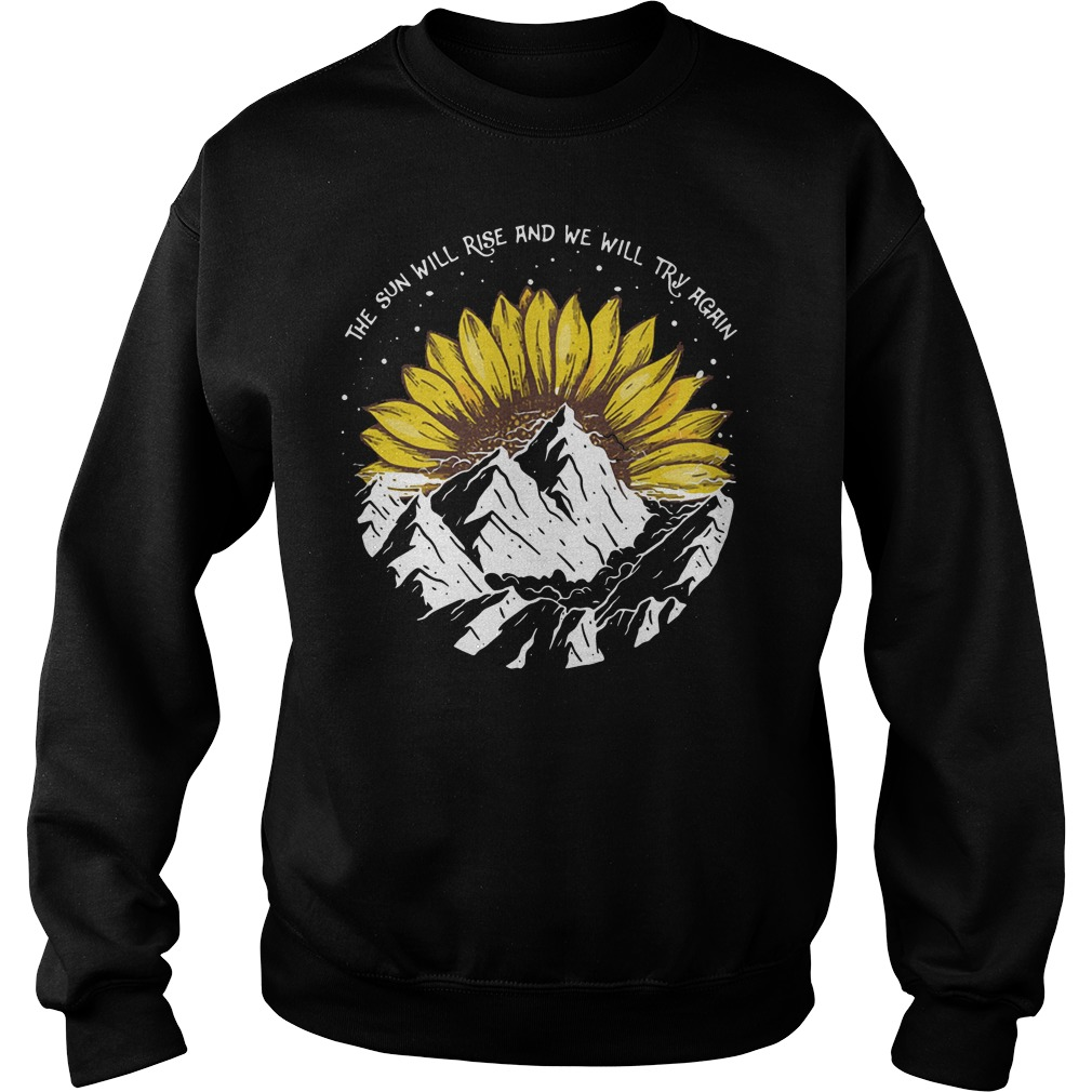 The sun will rise and we will try again mountain camping sweater