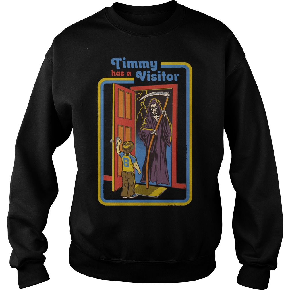 Timmy has a visitor the Death sweat shirt
