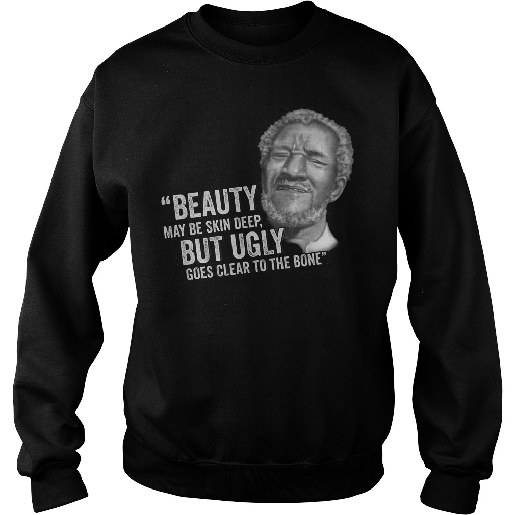 Ugly Goes Clear To The Bone Sanford and Son sweater