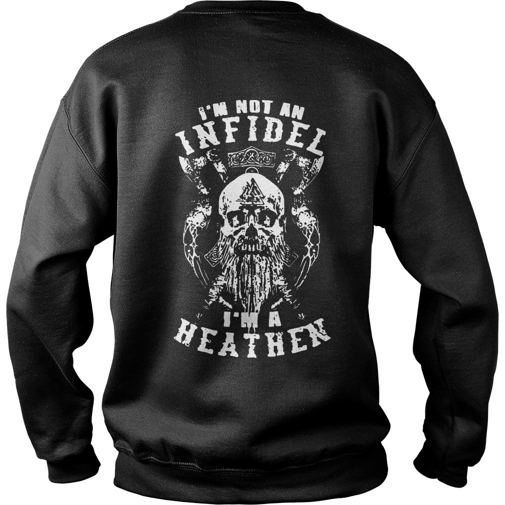 Viking I'm not an Infidel I'm a heathen sweater