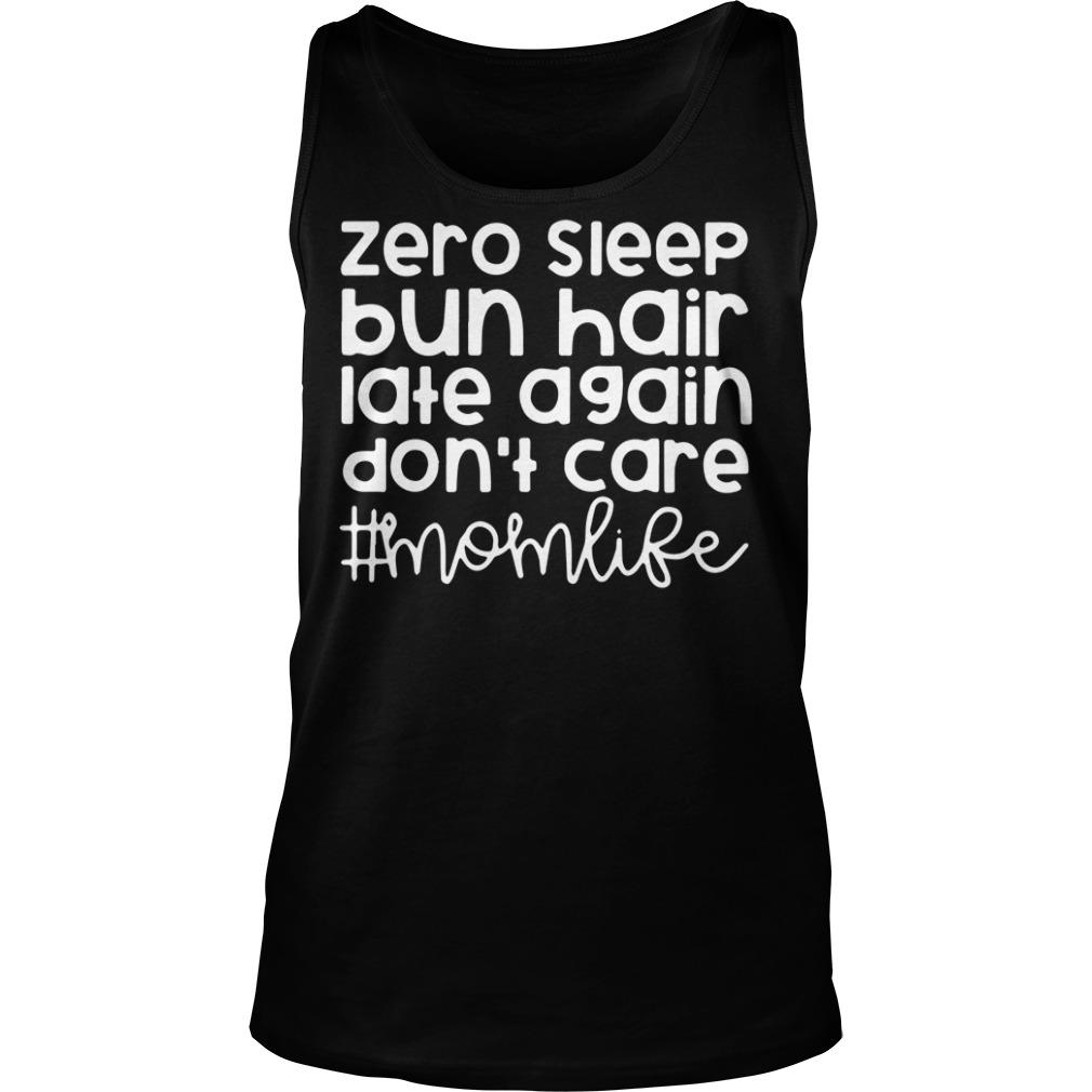 Zero sleep bun hair late again don't care momlife tank top