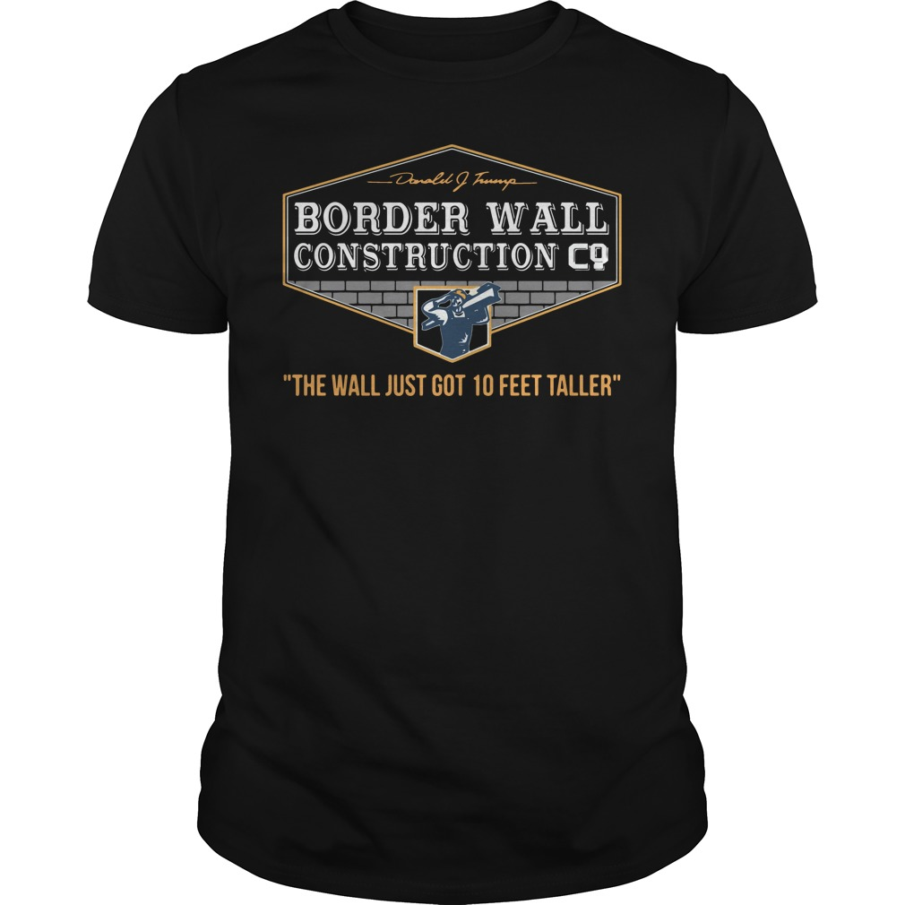 Border Wall Construction Co Shirt