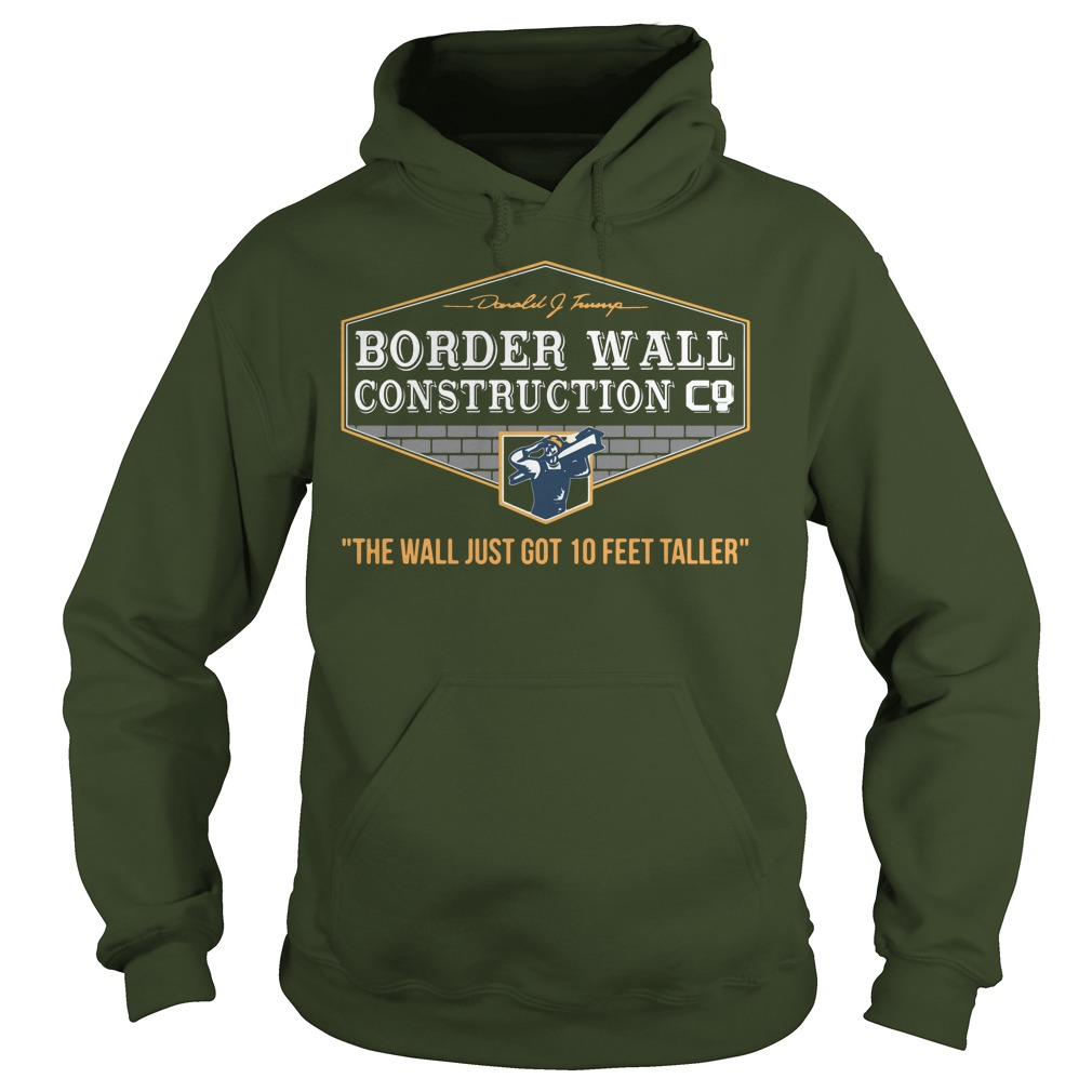 Border Wall Construction Co hoodie