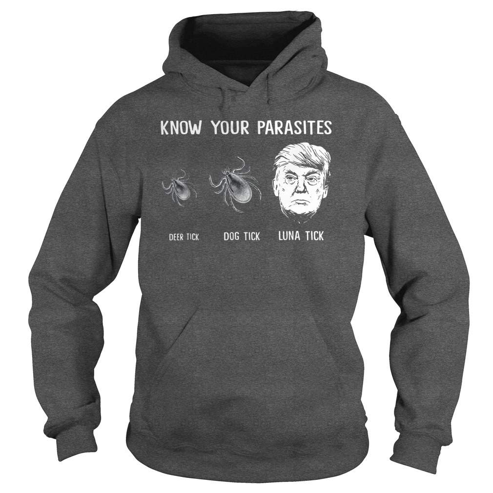 Donald Trump Know Your Parasites deer tick dog tick luna tick hoodie