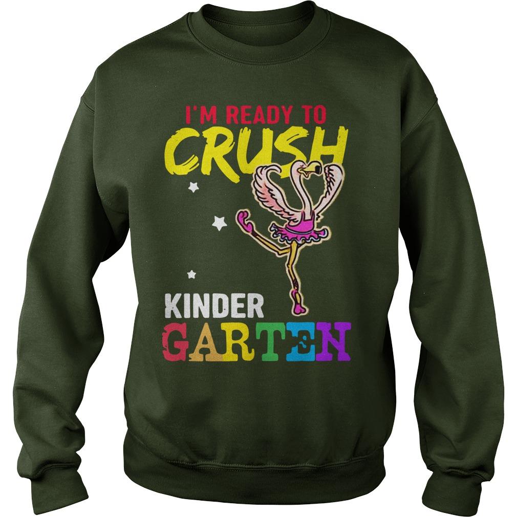 I'm Ready To Crush Kindergarten Flamingo sweater