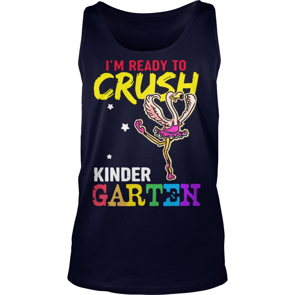 I'm Ready To Crush Kindergarten Flamingo tank top