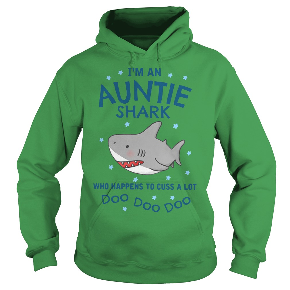 I'm an Auntie Shark who happens to cuss a lot doo doo hoodie