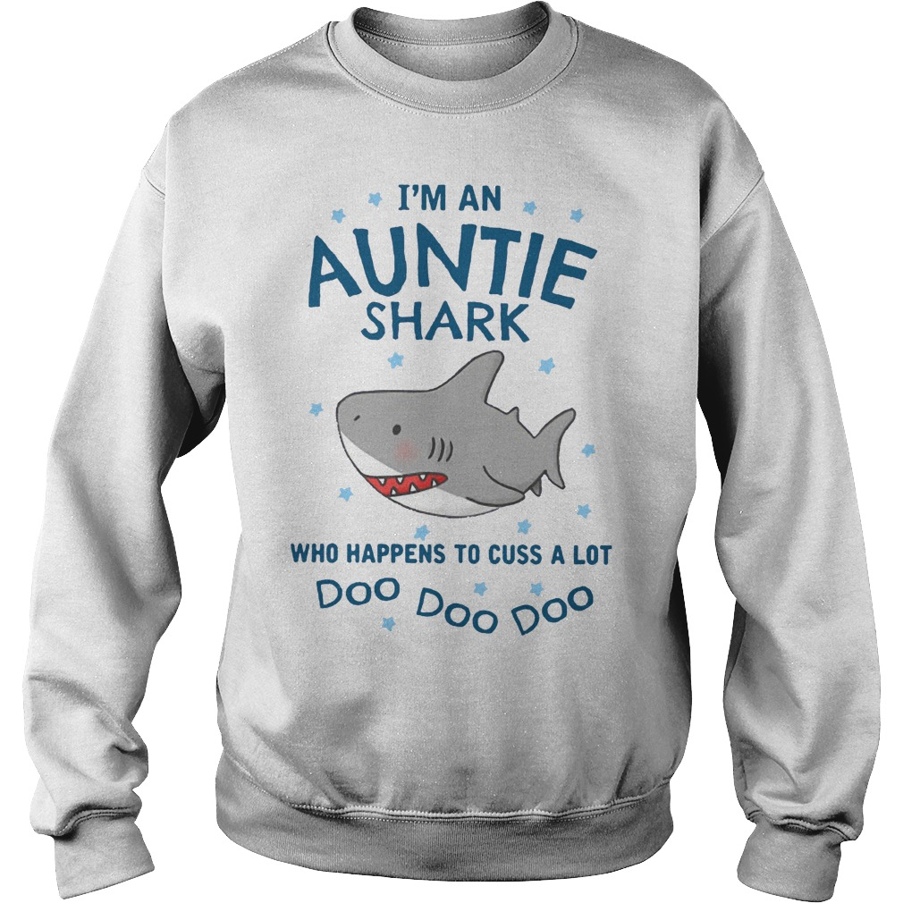 I'm an Auntie Shark who happens to cuss a lot doo doo sweater