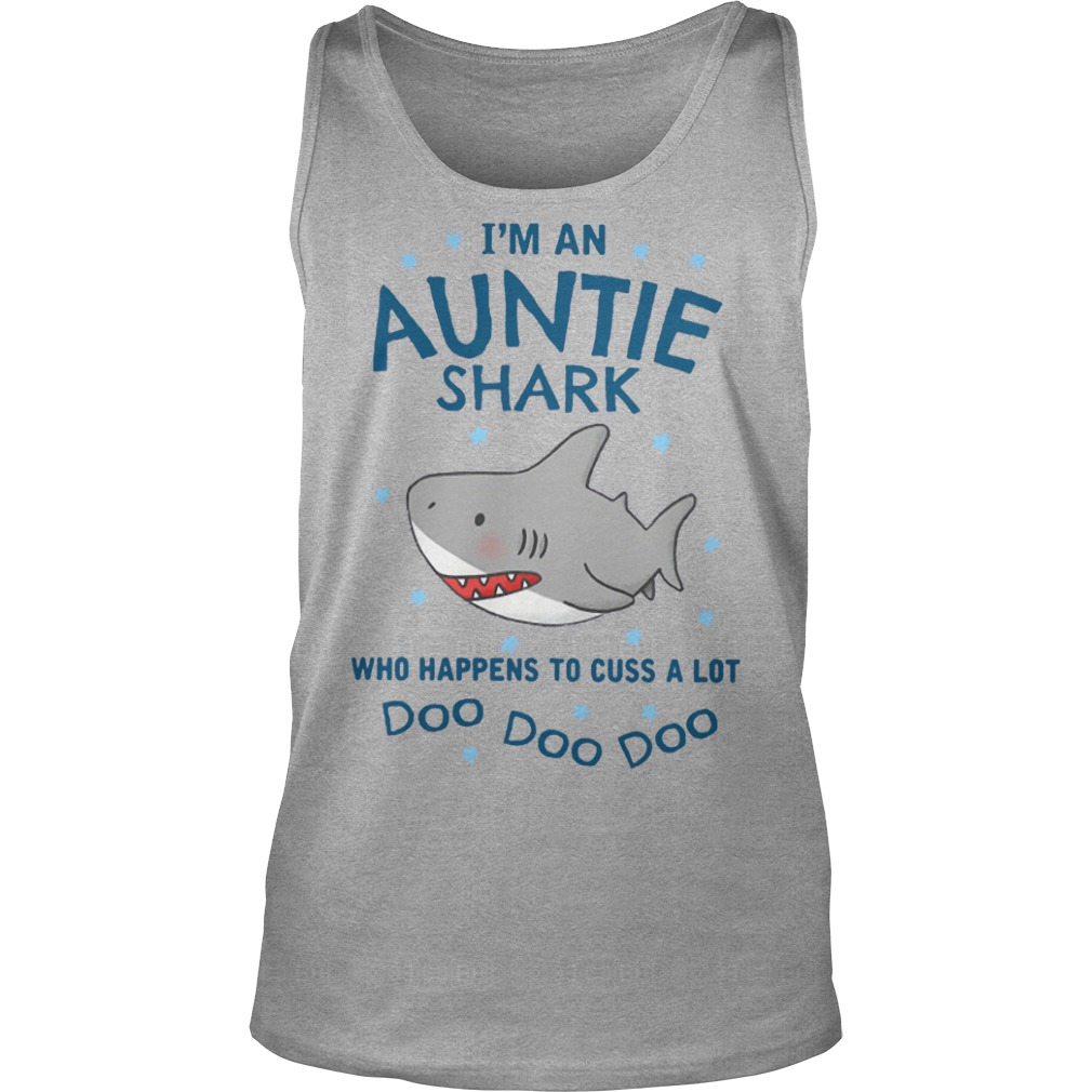 I'm an Auntie Shark who happens to cuss a lot doo doo tank top