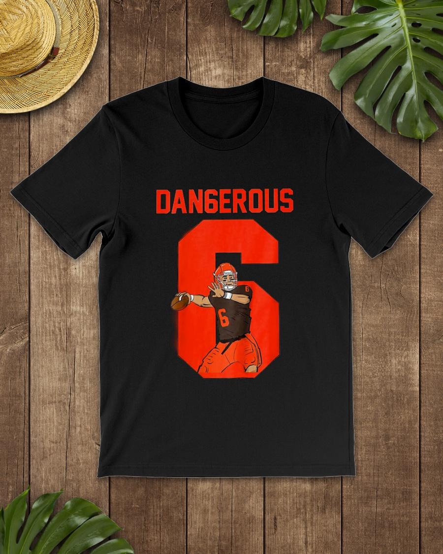 Baker Mayfield dangerous 6 shirt