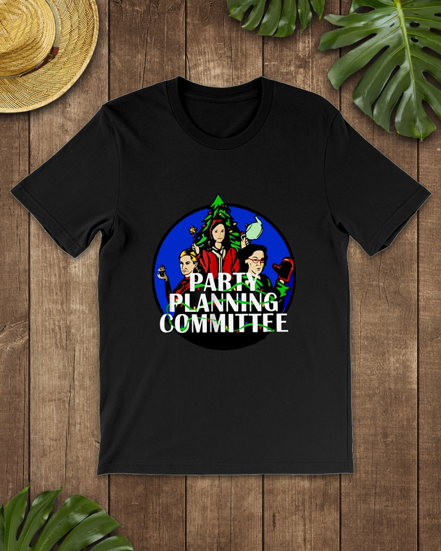 Girls party planning committee shirt