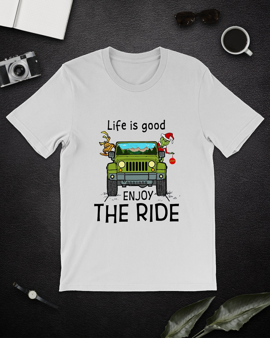 Grinch and deer riding Jeep life is good enjoy the ride Christmas shirt