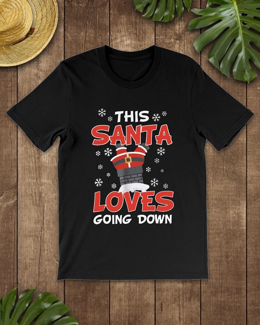 This Santa loves going down Christmas shirt