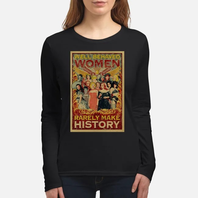 10% OFF Well behaved women rarely make history Marilyn Monroe Bette Davis shirt
