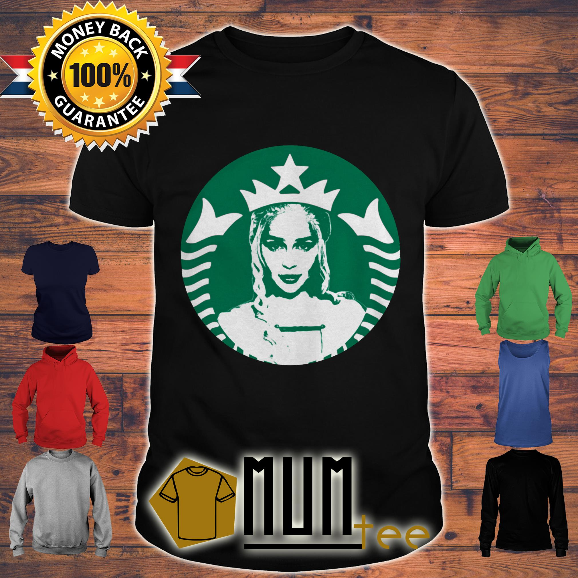 Starbucks Daenerys Game Of Thrones shirt