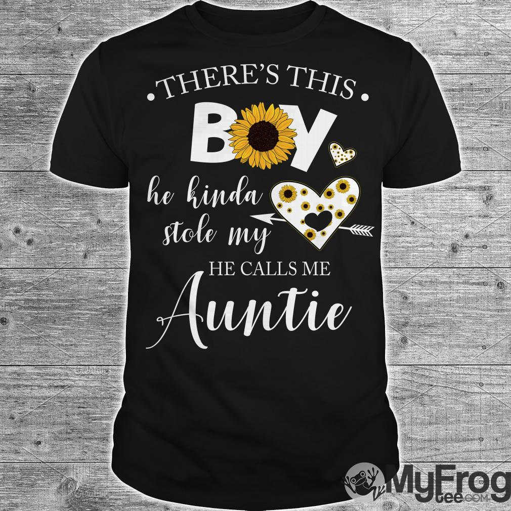 There is this boy he kinda stole my heart he call me Auntie shirt