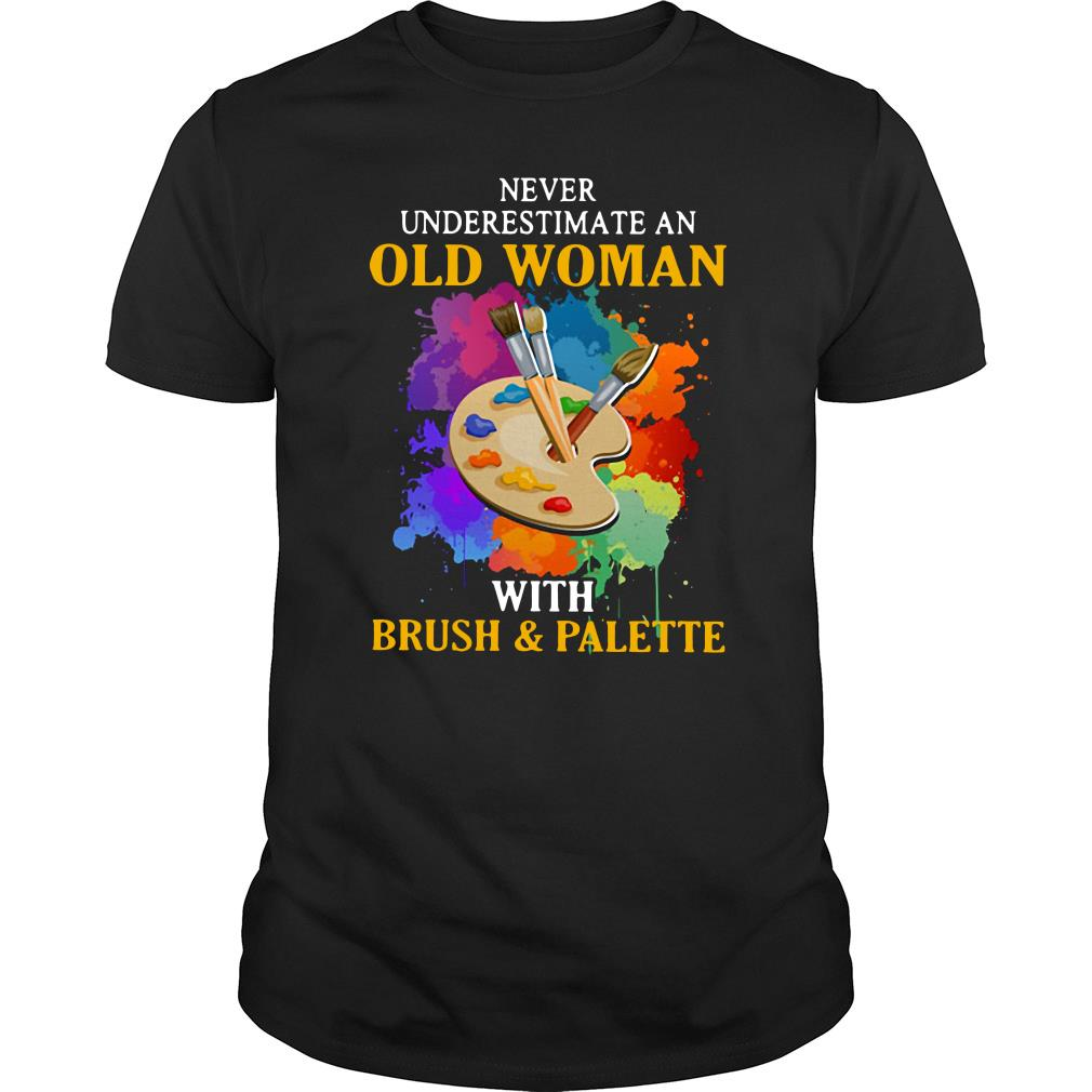 Never Underestimate an Old Woman with Brush and Palette Shirt