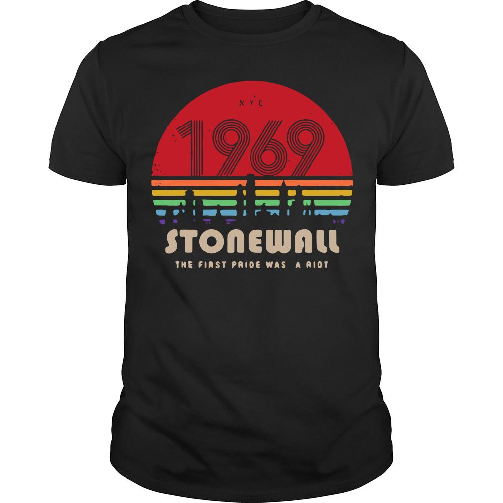 NYC 1969 Stonewall The First Pride Was A Riot Sunset Shirt