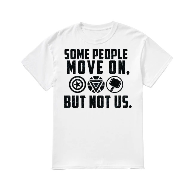 Some people move on but not Captain America Iron Man Thor shirt