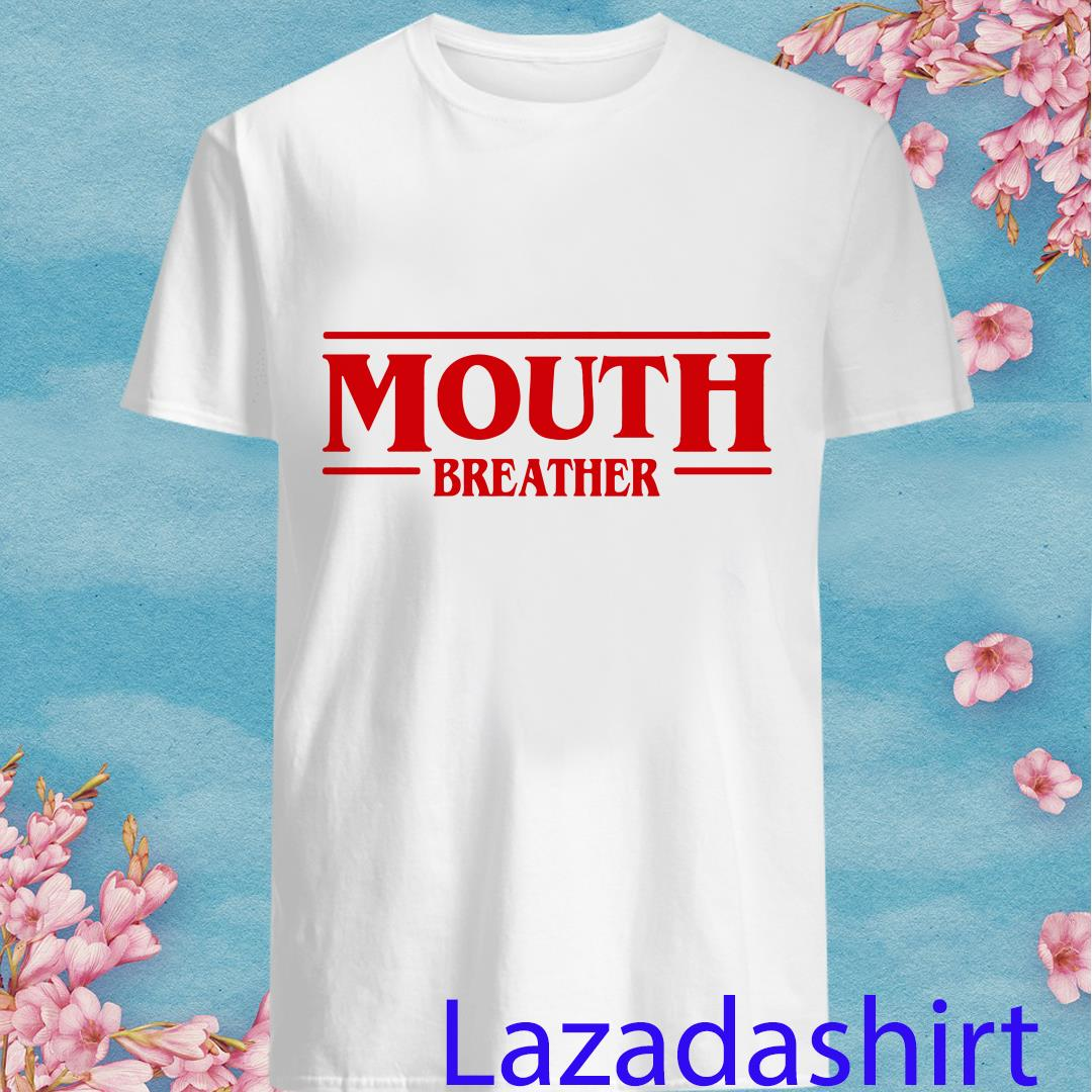 Stranger Things season 3 Mouth Breather Shirt