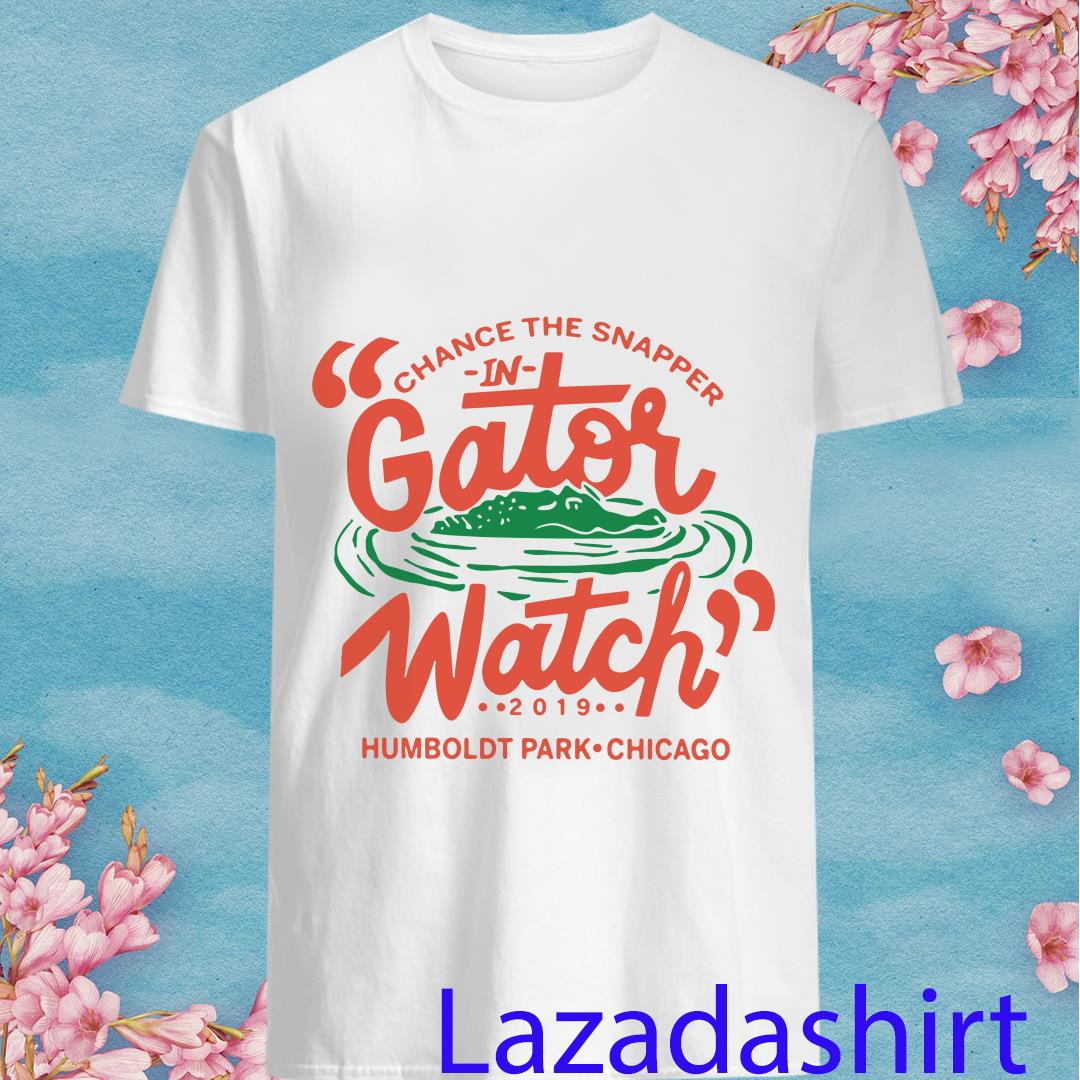 CheerFa Chance The Snapper Gator Watch 2019 Shirt