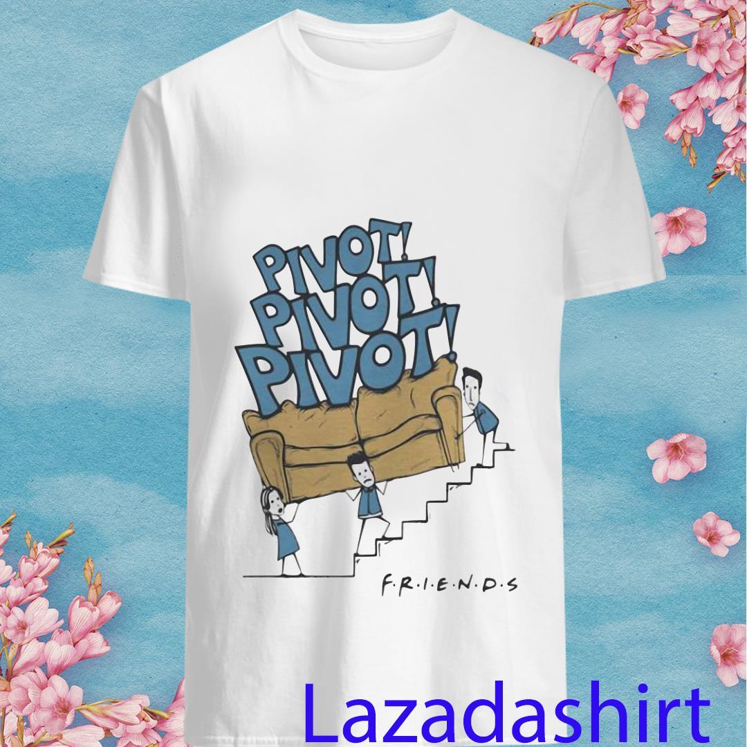 PIVOT PIVOT PIVOT Friends Shirt