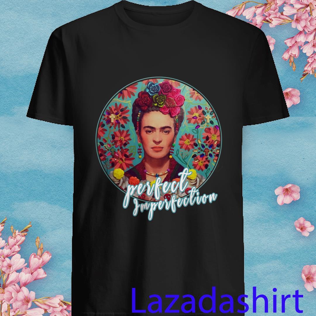 Frida Kahlo Perfect Imperfection Shirt