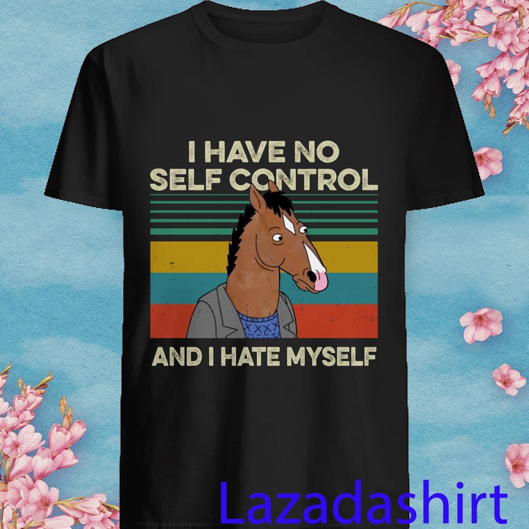Bojack Horseman I Have No Self Control and I Have Myself Vintage Shirt