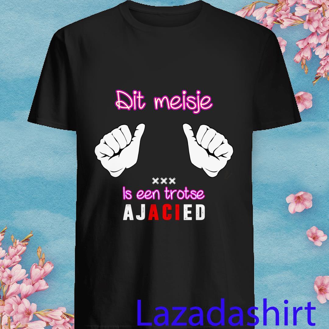 Dit Meisje Is Een Trotse Ajacied Shirt