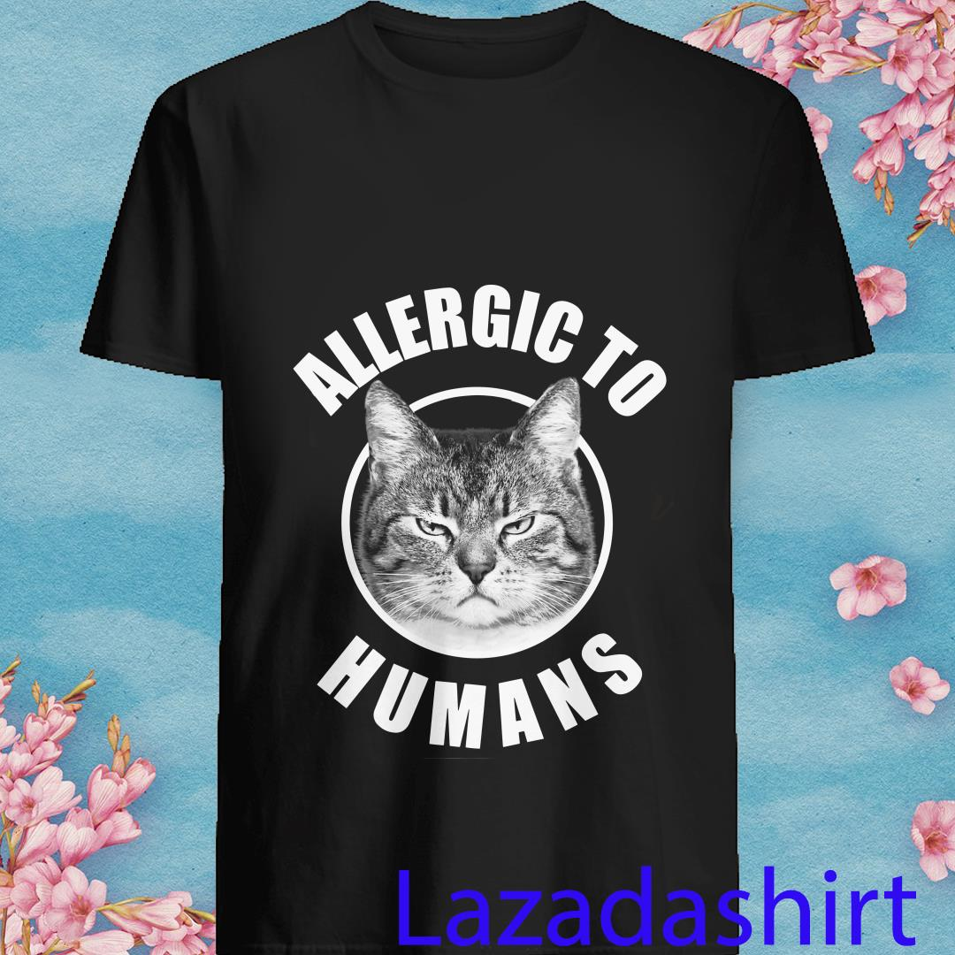 Allergic To Humans Funny Cat Shirt