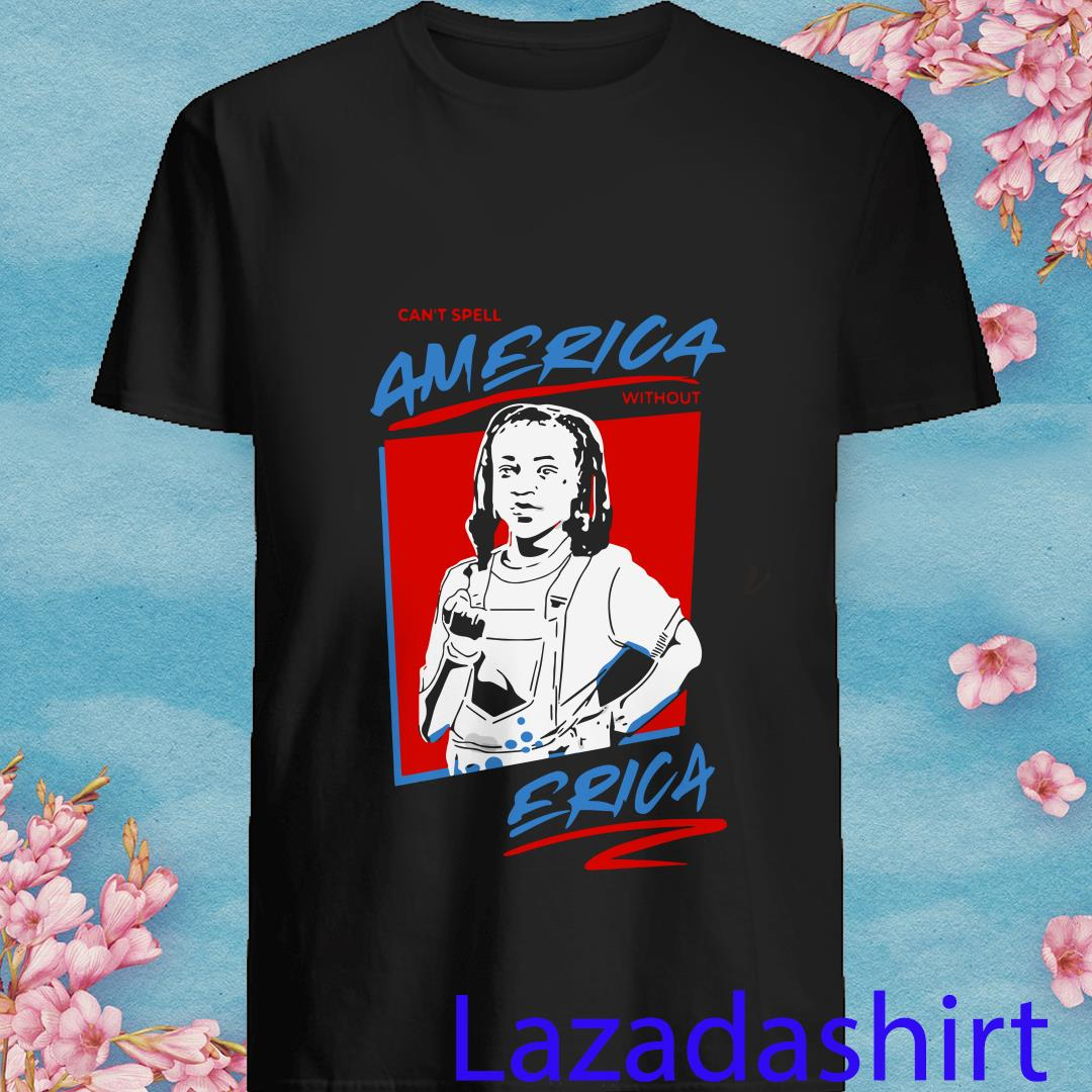 Stranger Things can't spell America without Erica Shirt