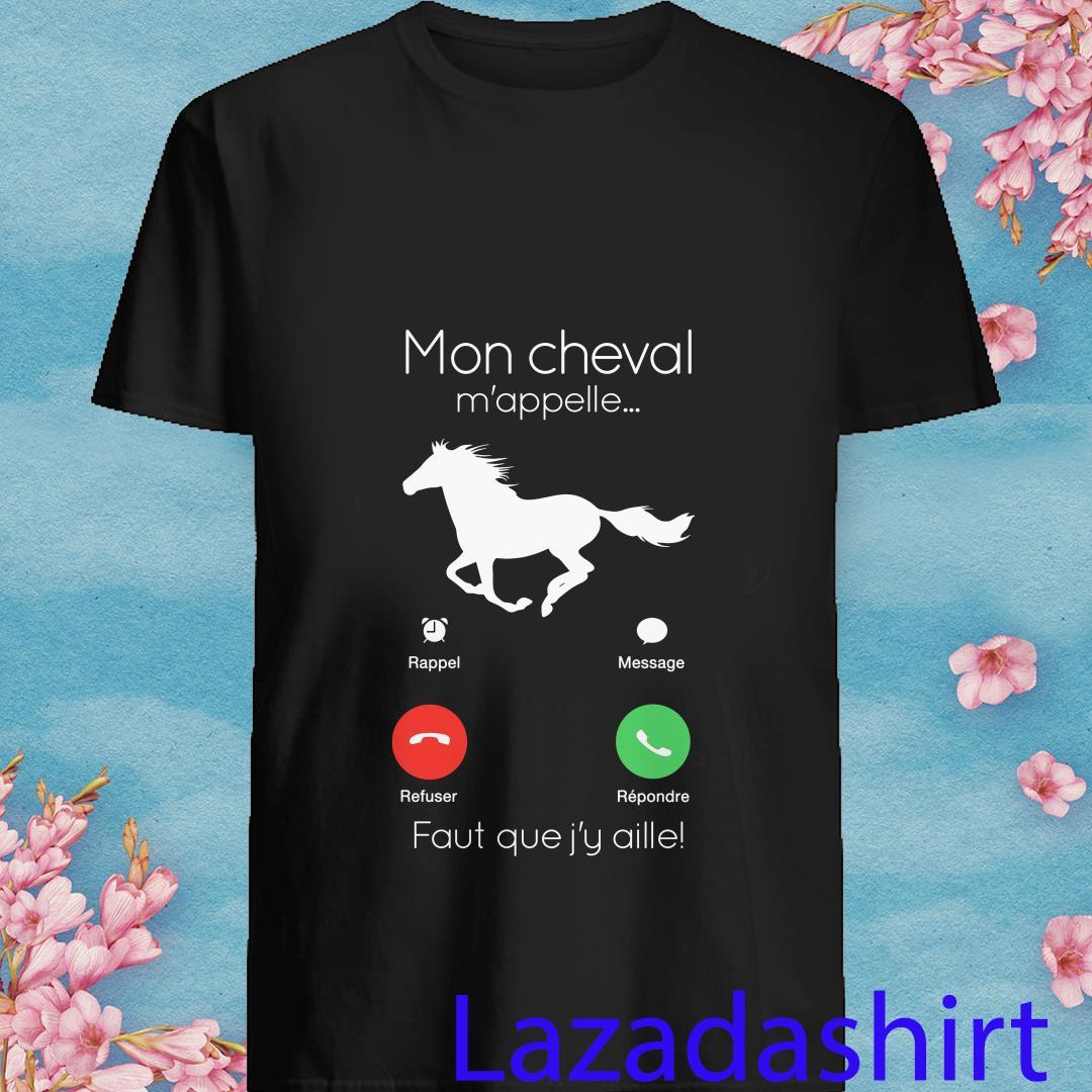 Mon Cheval M'appelle Faut Que J'y Aille Shirt