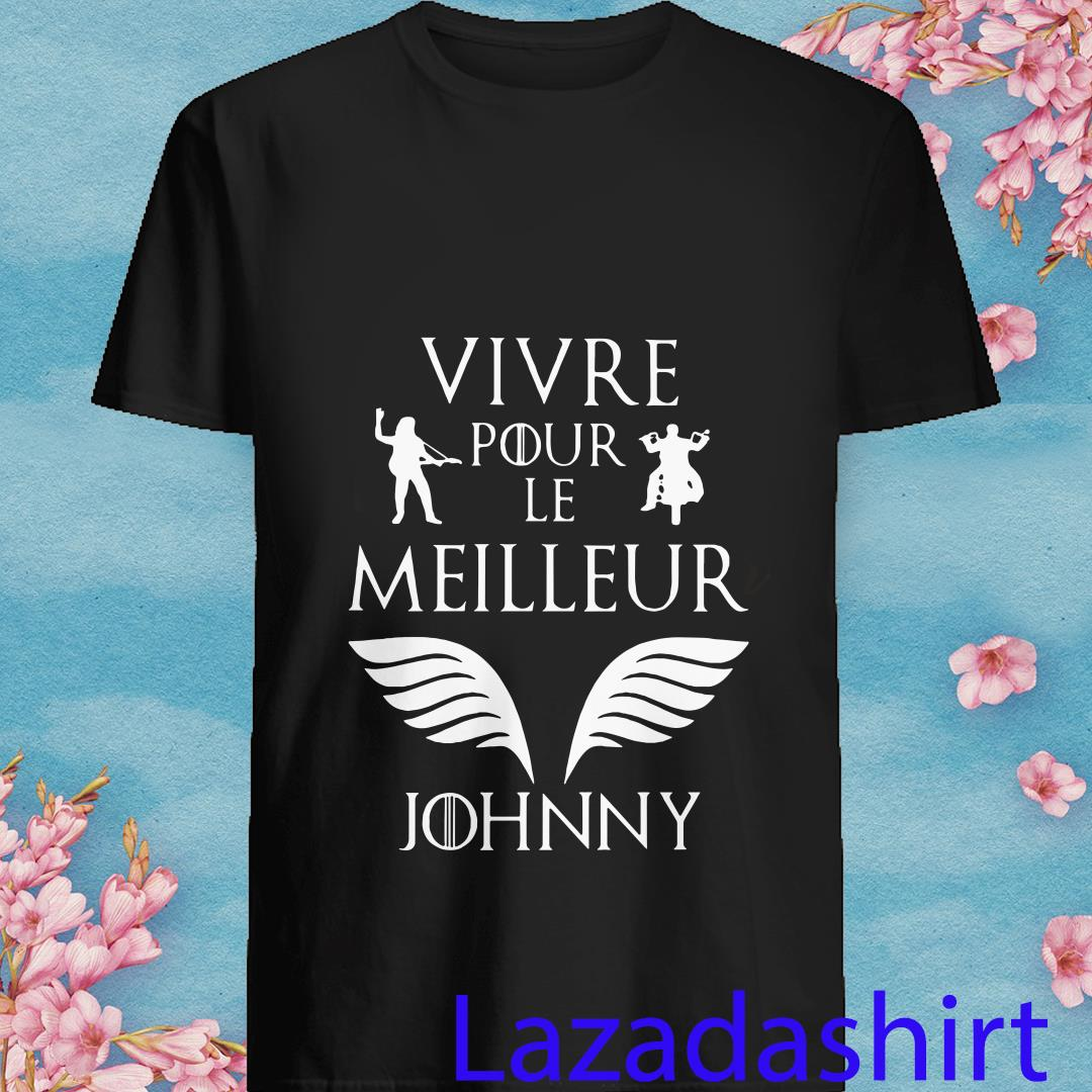 Vivre Pour Le Meilleur Johnny Hallyday Shirt
