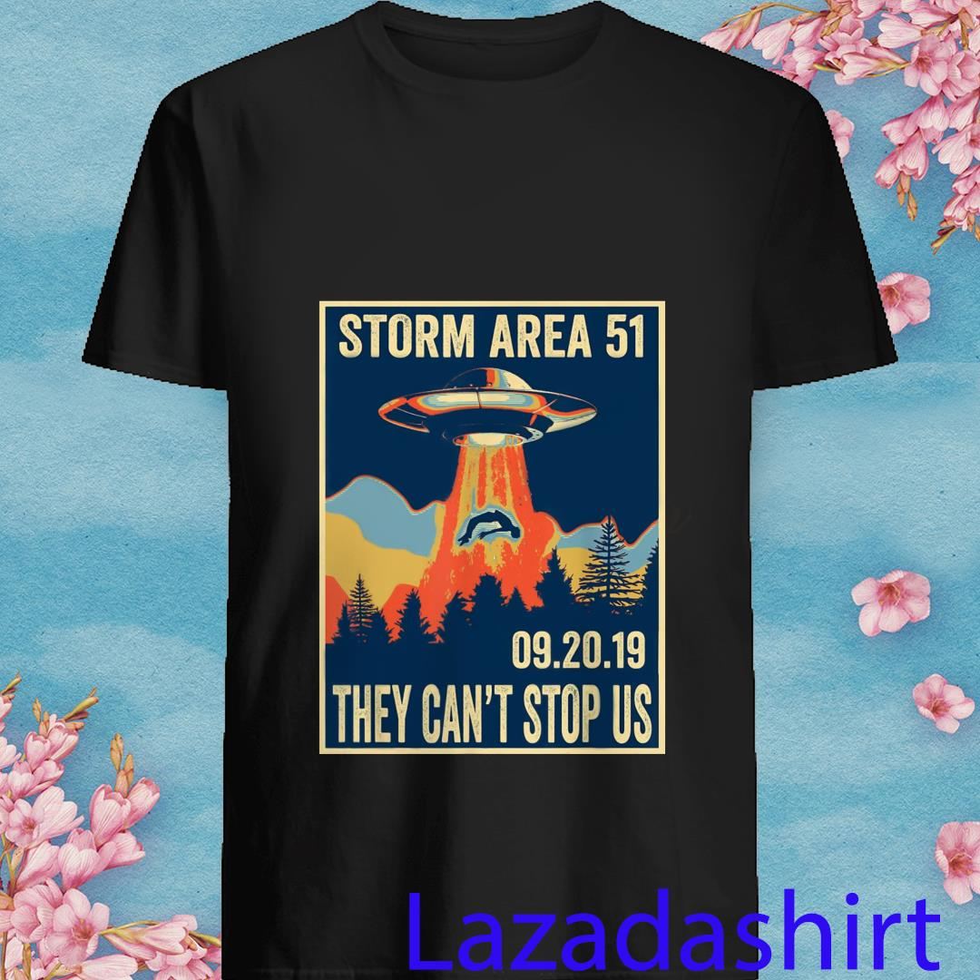 Storm Area 51 They Can't Stop Us 09.20.19 Shirt