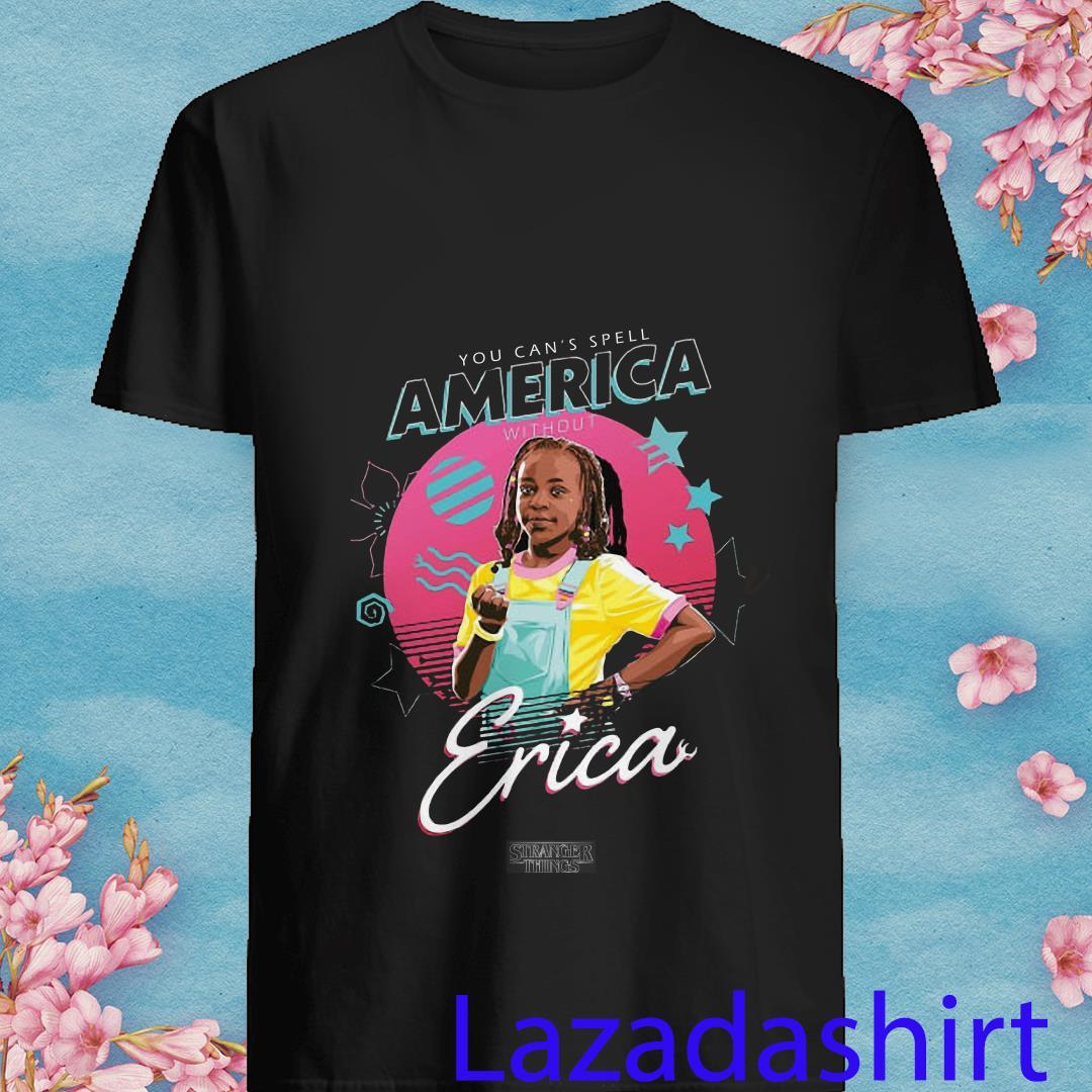 Stranger Things 3 Erica You can't spell America without shirt