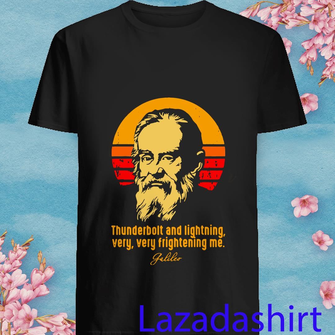 Thunderbolt and Lightning Very Very Frightening Me Galileo Sunset Shirt