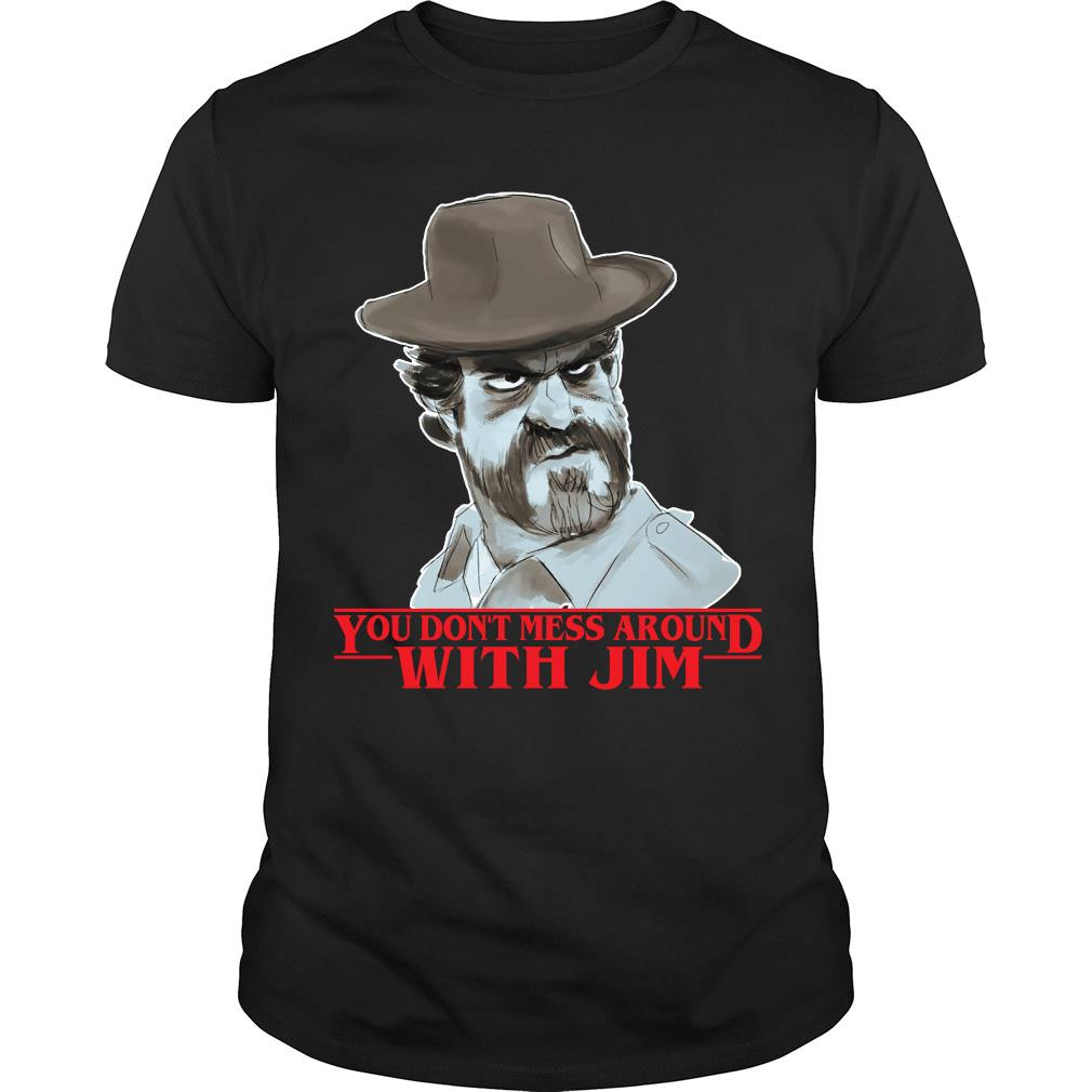 Chief hopper You don't mess around with Jim shirt